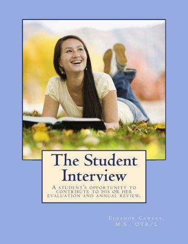 9781490329109: The Student Interview: A student's opportunity to contribute to his or her evaluation and annual review.
