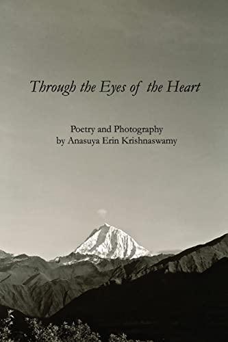 Through the Eyes of the Heart: Poetry: Krishnaswamy, Anasuya Erin