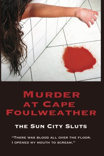 9781490329758: Murder at Cape Foulweather (A Sun City Slut Mystery) (Volume 1)