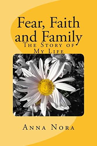 Fear, Faith and Family: The Story of My Life: Nora, Anna