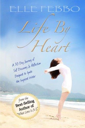 Life By Heart: A 30 Day Journey: Elle Febbo