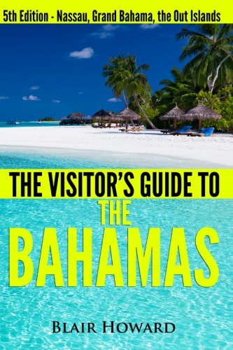 9781490333762: Visitor's Guide to the Bahamas - The Collection: Three Books in One: Visitor's Guides to Nassau; Grand Bahama; The Out Islands