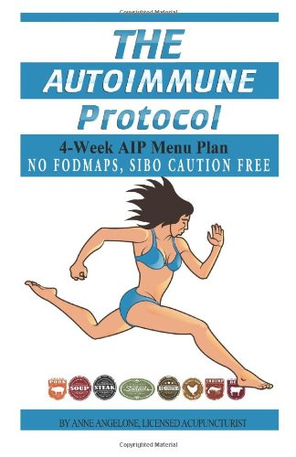 9781490334684: The Autoimmune Protocol: 4-Week AIP Menu that's FODMAP FREE