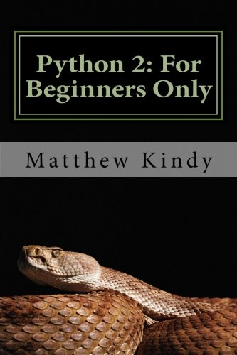 Python 2: For Beginners Only: Kindy, Matthew