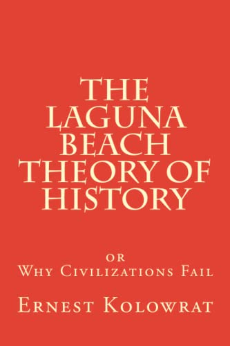 The Laguna Beach Theory of History: Or: Kolowrat, Ernest