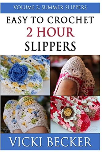 Easy To Crochet 2 Hour Slippers Volume 2 Summer Slippers