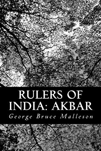 Rulers of India: Akbar: Malleson, George Bruce