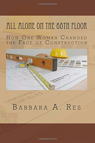 9781490337296: All Alone on the 68th Floor: How One Woman Changed the Face of Construction