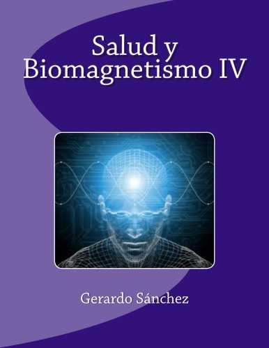 9781490346380: Salud y Biomagnetismo IV (Spanish Edition)