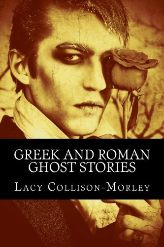 9781490346977: Greek and Roman Ghost Stories