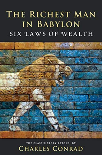 9781490348551: The Richest Man in Babylon -- Six Laws of Wealth