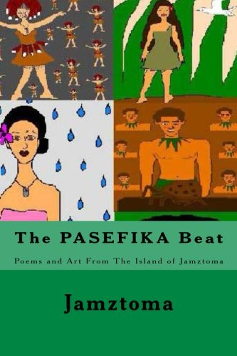 9781490349039: The PASEFIKA Beat: Poems and Art From The Island of Jamztoma