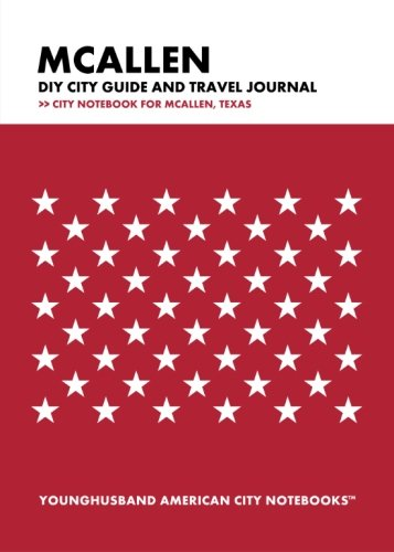 McAllen DIY City Guide and Travel Journal: Younghusband American City