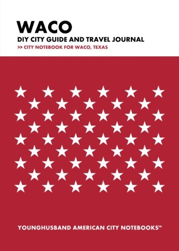 9781490349701: Waco DIY City Guide and Travel Journal: City Notebook for Waco, Texas