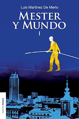 9781490351117: Mester y mundo I: Antología poética (1983-1999) de Luis Matínez de Merlo. Edición y prólogo de Yoandy Cabrera: Volume 1 (NAOS)