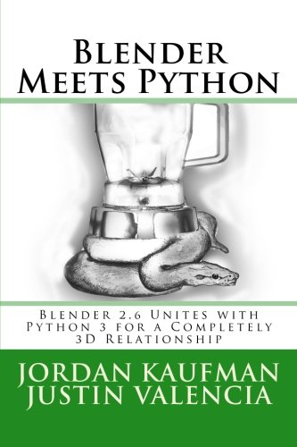 9781490351124: 1: Blender Meets Python: Blender 2.6 Unites with Python 3 for a Completely 3D Relationship