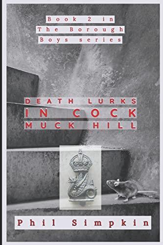 9781490351575: Death Lurks in Cock Muck Hill: Volume 2 (The Borough Boys)