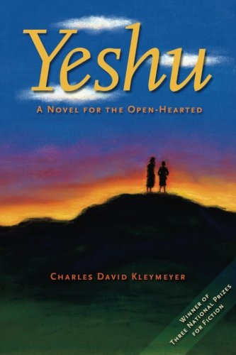Yeshu: A Novel for the Open-Hearted: Charles David Kleymeyer