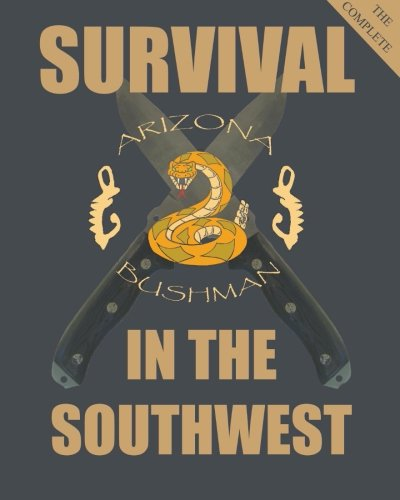 9781490353630: The Complete Survival in the Southwest: Guide to Desert Survival