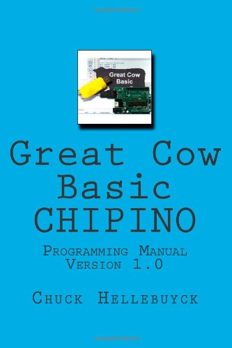 9781490355191: Great Cow Basic CHIPINO: Programming Manual