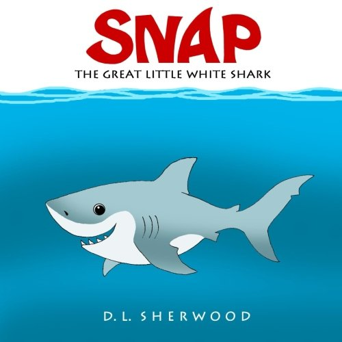 9781490355870: SNAP The Great Little White Shark