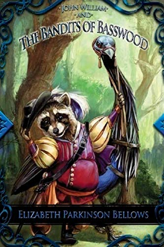 9781490356372: John William and the Bandits of Basswood (John William's Adventure) (Volume 1)