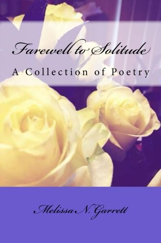 9781490358741: Farewell to Solitude: A collection of poetry