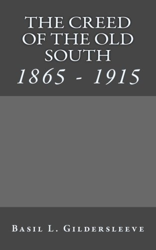9781490360386: The Creed Of The Old South: 1865 - 1915