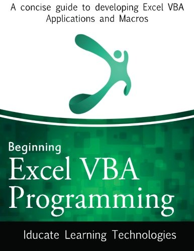 9781490360829: Beginning Excel VBA Programming: A concise guide to developing Excel VBA Applications and Macros