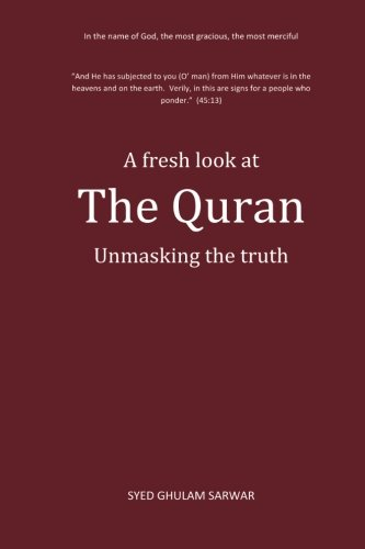 9781490361383: A fresh look at The Quran: Unmasking the truth