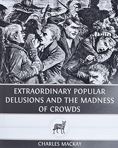 9781490361888: Extraordinary Popular Delusions and The Madness of Crowds