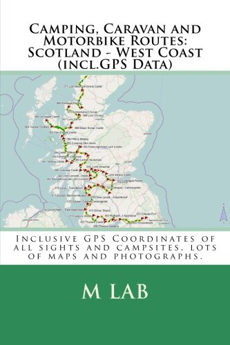 9781490362212: Camping, Caravan and Motorbike Routes: Scotland - West Coast (incl.GPS Data)
