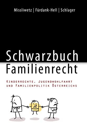 9781490362304: Schwarzbuch Familienrecht: Kinderrechte, Jugendwohlfahrt und Familienpolitik Österreichs (German Edition)