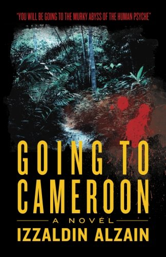Going To Cameroon: A Novel: Alzain, Izzaldin