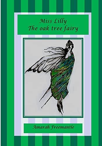 Miss Lilly the Oak Tree Fairy: Freemantle, Amarah
