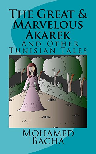 9781490363141: 'The Great & Marvelous Akarek' and other Tunisian Tales: A collection of Folktales from Tunisia