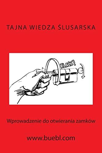 9781490363554: Tajna wiedza slusarska: Wprowadzenie do otwierania zamków
