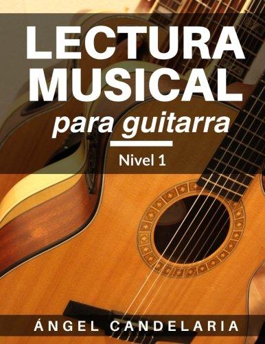 Lectura Musical Para Guitarra: Nivel 1 (Paperback): Angel Candelaria