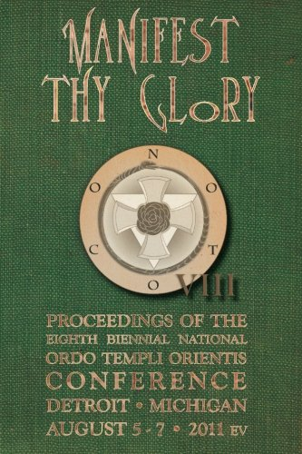9781490365343: Manifest Thy Glory: Proceedings of the Eighth Biennial National Ordo Templi Orientis Conference