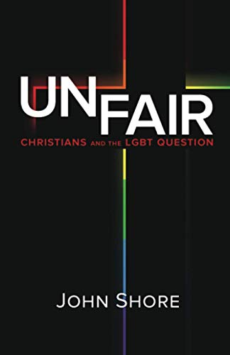 9781490365886: UNFAIR: Christians and the LGBT Question