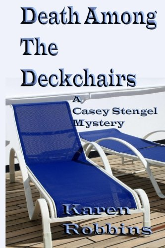 9781490365909: Death Among The Deckchairs (Casey Stengel Mystery)