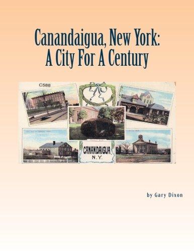9781490368566: Canandaigua New York :: A City For A Century