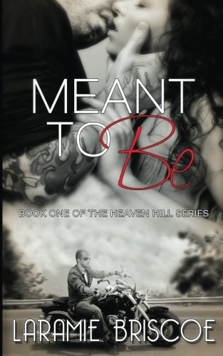 Meant To Be Heaven Hill Volume 1 By Laramie Briscoe Createspace