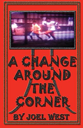 A Change Around The Corner: Joel West