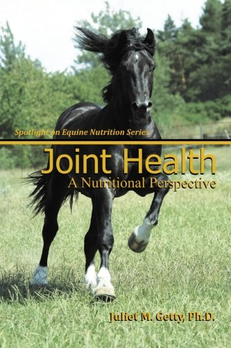 9781490369051: Joint Health: A Nutritional Perspective (Spotlight on Equine Nutrition) (Volume 5)