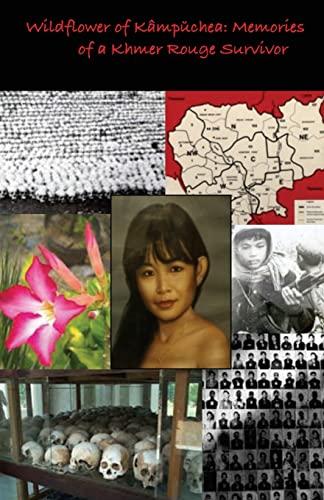 9781490369167: Wildflower of Kampuchea:: Memories of a Khmer Rouge Survivor