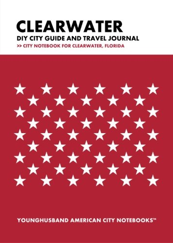 9781490370156: Clearwater DIY City Guide and Travel Journal: City Notebook for Clearwater, Florida