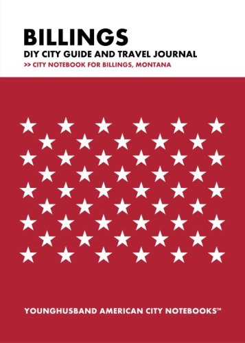 9781490370576: Billings DIY City Guide and Travel Journal: City Notebook for Billings, Montana