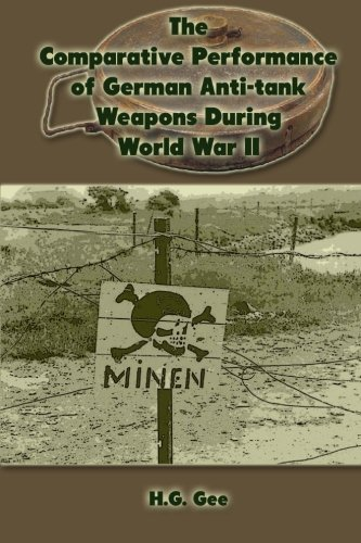 9781490370972: The Comparative Performance of German Anti-Tank Weapons During World War II