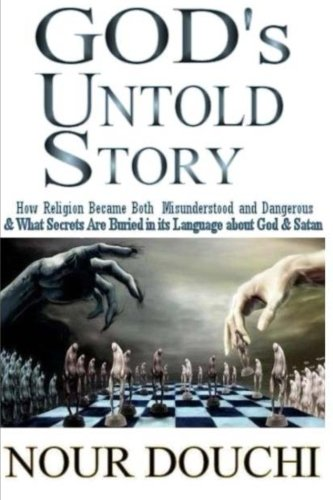 9781490371146: God's Untold Story: How Religion Became Both Misunderstood and Dangerous and What Secrets are Buried in its Language
